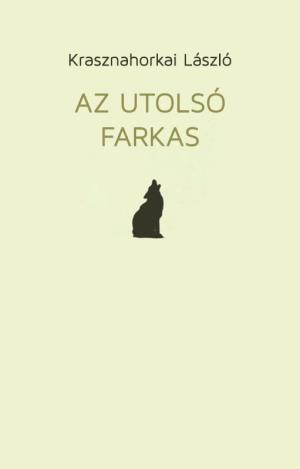 The Last Wolf Krasznahorkai #1